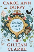 Carol Ann Duffy,   Gillian Clarke The Map and the Clock