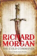 Morgan, Richard The Cold Commands