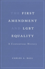 Ball, Carlos A First Amendment and Lgbt Equality
