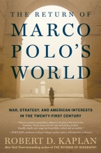 Robert,D. Kaplan Return of Marco Polo`s World