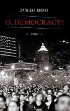 Rooney, Kathleen O, Democracy!