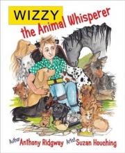 Anthony Ridgway,   Suzan Houching Wizzy the Animal Whisperer