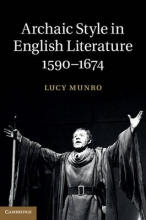 Munro, Lucy Archaic Style in English Literature, 1590 1674