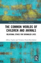 Affrica (University of Canberra, Australia) Taylor,   Veronica (University of Victoria, Canada) Pacini-Ketchabaw The Common Worlds of Children and Animals