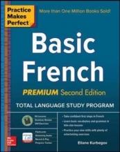 Eliane Kurbegov Practice Makes Perfect: Basic French, Premium Second Edition