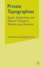 Grzegorczyk, Marzena Private Topographies