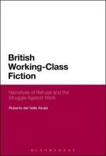 Alcalá, Roberto del Valle British Working-Class Fiction