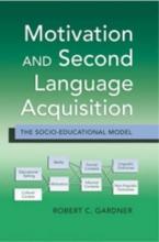 Robert Gardner Motivation and Second Language Acquisition