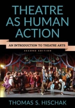 Hischak, Thomas S. Theatre as Human Action