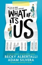 Becky Silvera  Adam & Albertalli, What If It`s Us