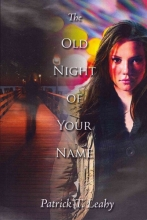 Leahy, Patrick T. The Old Night of Your Name