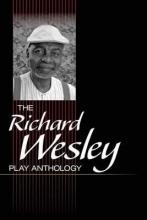 Wesley, Richard The Richard Wesley Play Anthology