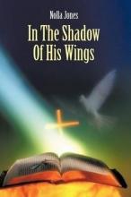 Jones, Nolla In the Shadow of His Wings