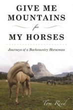 Reed, Tom Give Me Mountains for My Horses
