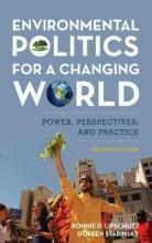 Lipschutz, Ronnie D.,   Stabinsky, Doreen Environmental Politics for a Changing World