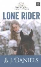 Daniels, B. J. Lone Rider