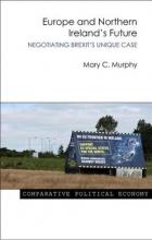 Murphy, Mary C. Europe and Northern Ireland`s Future