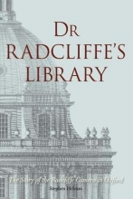 Hebron, Stephen Dr Radcliffe`s Library - The Story of the Radcliffe Camera in Oxford