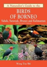Tsu Shi, Wong A Naturalist`s Guide to the Birds of Borneo
