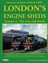 Roger John Griffiths Hooper London`s Engine Sheds Vol 2 : The East And South