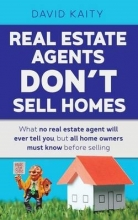 Kaity, David Real Estate Agents Don`t Sell Homes