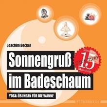 Becker, Joachim Sonnengruß im Badeschaum