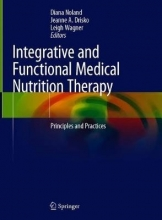 Diana Noland,   Jeanne A. Drisko,   Leigh Wagner Integrative and Functional Medical Nutrition Therapy