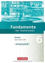 Fundamente der Mathematik 6. Schuljahr - Hessen - Arbeitsheft mit Lösungen