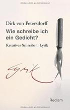 Petersdorff, Dirk von Wie schreibe ich ein Gedicht?