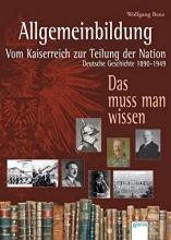 Benz, Wolfgang,   Kock, Hauke Allgemeinbildung. Vom Kaiserreich zur Teilung der Nation