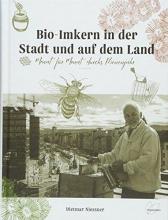 Niessner, Dietmar Bio-Imkern in der Stadt und auf dem Land