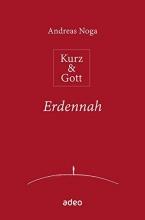 Noga, Andreas Kurz & Gott - Erdennah
