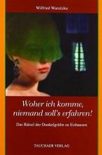 Warsitzka, Wilfried Woher ich komme, niemand soll`s erraten