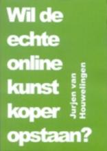 A.J. van Houwelingen , Wil de echte online kunstkoper opstaan?