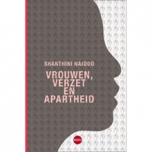 Shanthini Naidoo , Vrouwen, verzet en apartheid