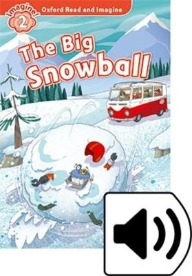 Shipton, Paul,Oxford Read and Imagine: Level 2. The Big Snowball Audio Pack
