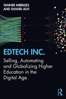 Tanner Mirrlees,   Shahid Alvi,EdTech Inc.