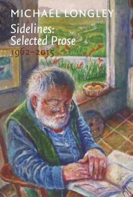 Michael Longley,Sidelines: Selected Prose 1962-2015