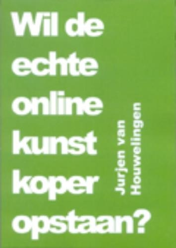 A.J. van Houwelingen,Wil de echte online kunstkoper opstaan?