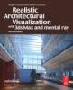 Cusson, Roger,Cardoso, Jamie, Realistic Architectural Visualization