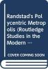 ,<b>Randstad`s Polycentric Metropolis</b>