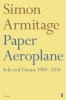 Simon Armitage, Paper Aeroplane: Selected Poems 1989-2014