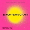<b>30,000 Years of Art, New Edition, Mini Format</b>,
