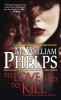 Phelps, M. William, To Love and to Kill
