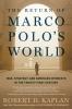 D. Kaplan Robert, Return of Marco Polo's World