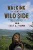 Kristi M. Fondren, Walking on the Wild Side