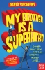 Solomons, David, My Brother is a Superhero