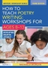 Michaela (Poet, Children`s Author and Writer, UK) Morgan, How to Teach Poetry Writing: Workshops for Ages 8-13