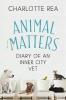 Charlotte Rea, Animal Matters