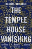 Donohue Rachel, The Temple House Vanishing